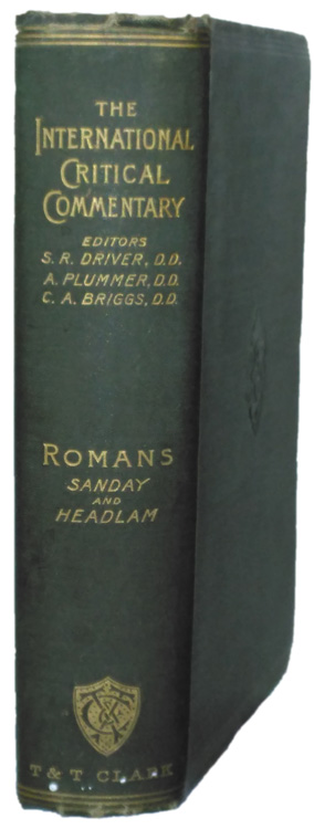 William Sanday [1843-1920] & Arthur Cayley Headlam [1862-1947], A Critical and Exegetical Commentary on the Epistle to the Romans. The International Critical Commentary, 5th Edn.