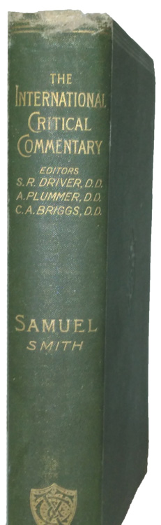 Henry Preserved Smith [1847-1927], A Critical and Exegetical Commentary of the Books of Samuel. The International Critical Commentary
