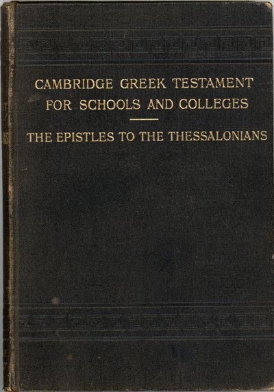 George Gillanders Findlay [1849-1919], The Epistles of Paul to the Thessalonians. Cambridge Greek Testament for Schools and Colleges