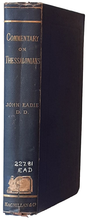 John Eadie [1810-1876], A Commentary on the Greek Text of the Epistles of Paul to the Thessalonians