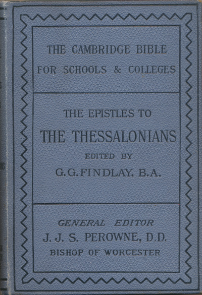 George Gillanders Findlay [1849-1919], The Epistles to the Thessalonians with Introduction and Map